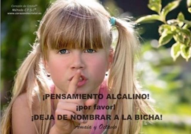 ¡PENSAMIENTO ALCALINO! ¡por favor!  ¡DEJA DE NOMBRAR A LA BICHA!